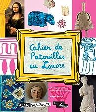 Cahier de Patouilles au Louvre par Christophe Lécullée