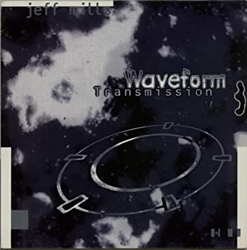 Jeff Mills Waveform Transmission Vol 3 Amazoncom Music