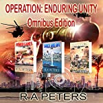 Operation Enduring Unity, Omnibus Edition   R A Peters