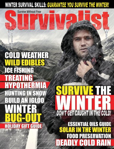 Survivalist Magazine Issue #14 - Surviving The Winter