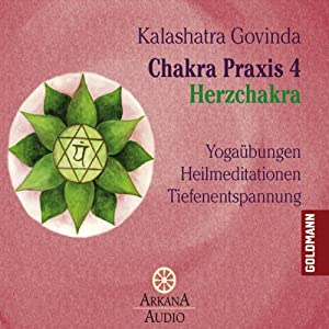 Herzchakra (Chakra Praxis 4) Hörbuch