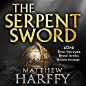 The Serpent Sword: The Bernicia Chronicles, Book 1 Audiobook by Matthew Harffy Narrated by Barnaby Edwards
