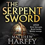 The Serpent Sword: The Bernicia Chronicles, Book 1 | Matthew Harffy