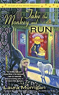 Book Cover: Take the Monkey and Run: A Call of the Wilde Mystery
