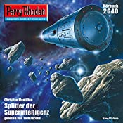 Splitter der Superintelligenz (Perry Rhodan 2640) | Christian Montillon