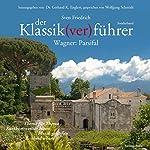 Wagner: Parsifal (Der Klassik(ver)führer Sonderband) | Sven Friedrich