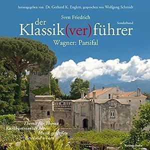 Wagner: Parsifal (Der Klassik(ver)führer Sonderband) Hörbuch