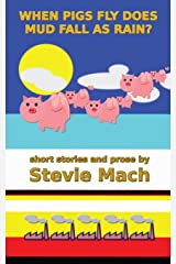 When Pigs Fly Does Mud Fall As Rain Paperback
