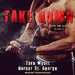 Take Down: Blood and Glory Series, Book 2 | Harper St. George,Tara Wyatt