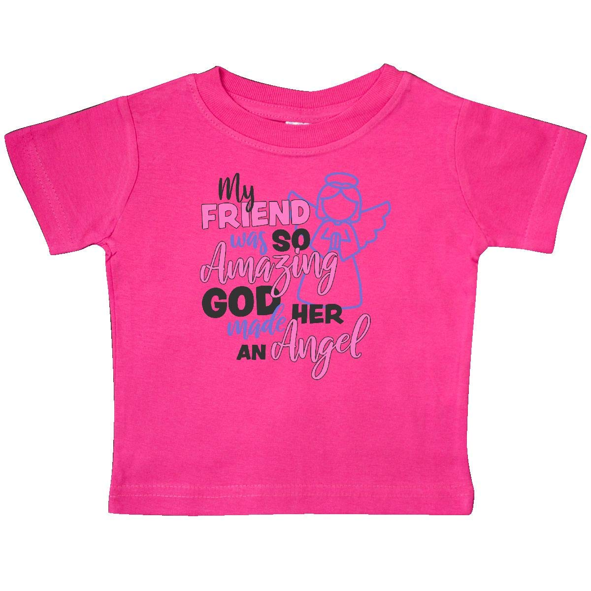 inktastic My Friend was So Amazing God Made Her an Angel Baby T-Shirt