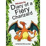 Pokemon Go: Diary Of A Fiery Charizard: (An Unofficial Pokemon Book) (Pokemon Books Book 14)