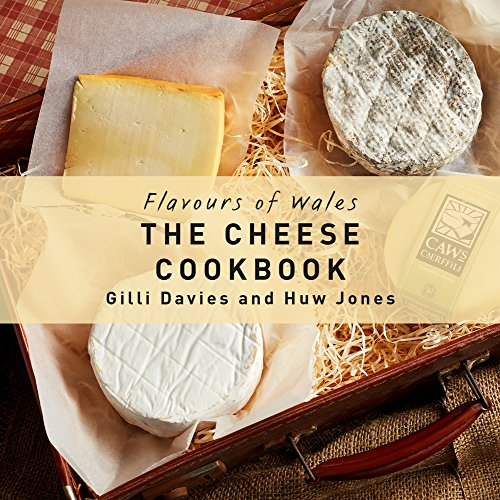 The Cheese Cookbook (Flavours of Wales) by Gilli Davies, Huw Jones