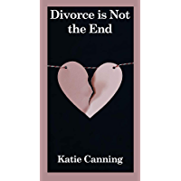 Divorce is Not the End (Learn About) (English Edition)