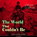 The World That Couldn't Be Audiobook by Clifford D. Simak Narrated by Edward Miller