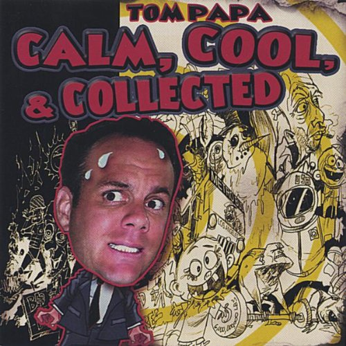 calm cool and collected by tom papa on amazon music. Black Bedroom Furniture Sets. Home Design Ideas