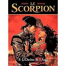 Le Scorpion - tome 8 - L'Ombre de l'ange (French Edition)