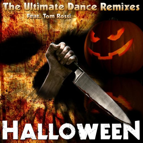 Halloween Theme -- The Ultimate Dance Remixes Feat. Tom Rossi]()