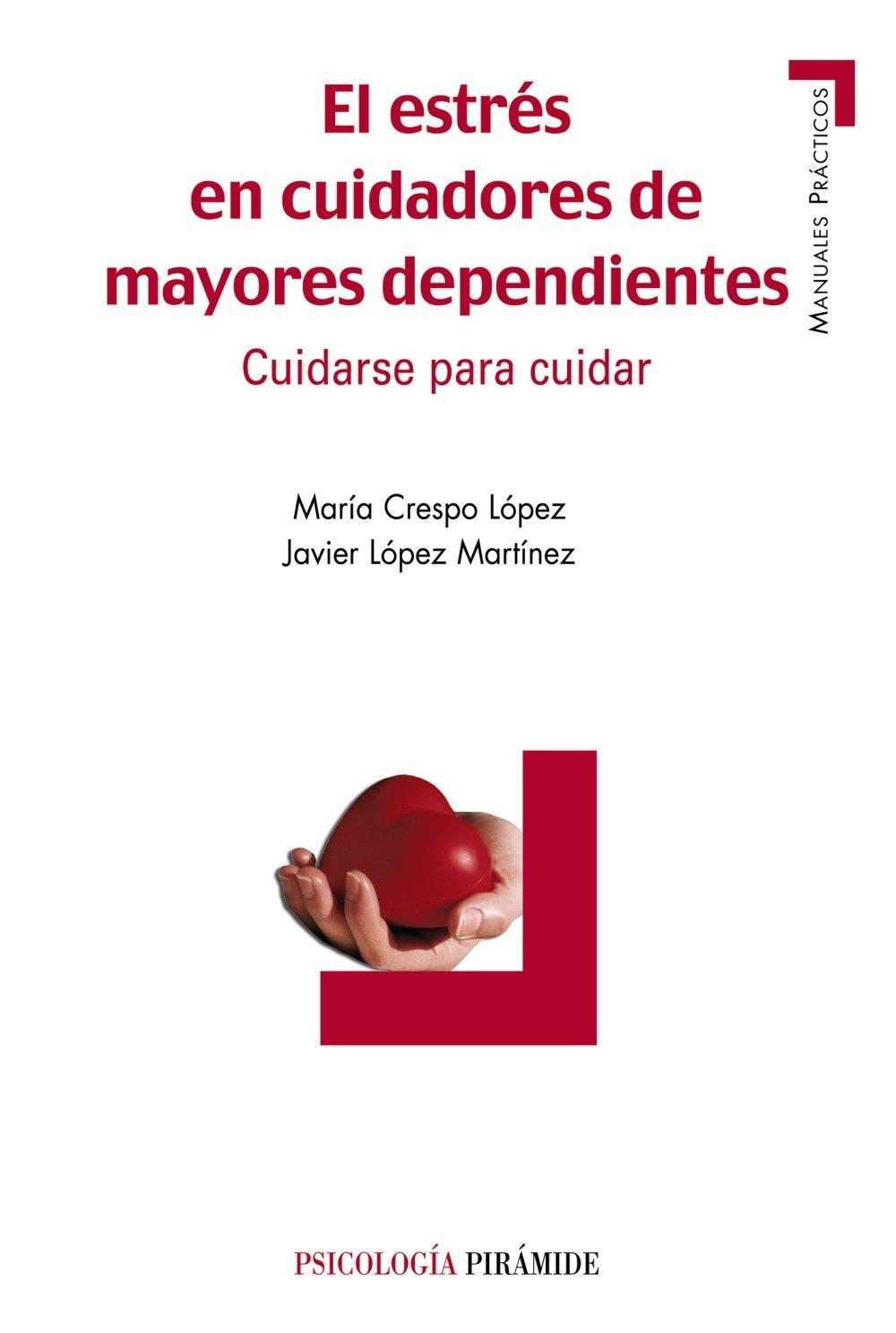Download El estres en cuidadores de mayores dependientes/ The Stress of the Elderly Caregivers: Cuidarse para cuidar/ Taking Care to Care For (Psicologia; Manuales Practicos) (Spanish Edition) PDF