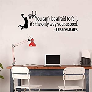 Lebron James Quote Basketball Wall Sticker Art Sport Wallpaper Home Decor You Can't Be Afraid to Fail It's The Only Way You Succeed Basketball Sports Motivational Saying Wall Decal