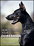 How To Train Your Doberman