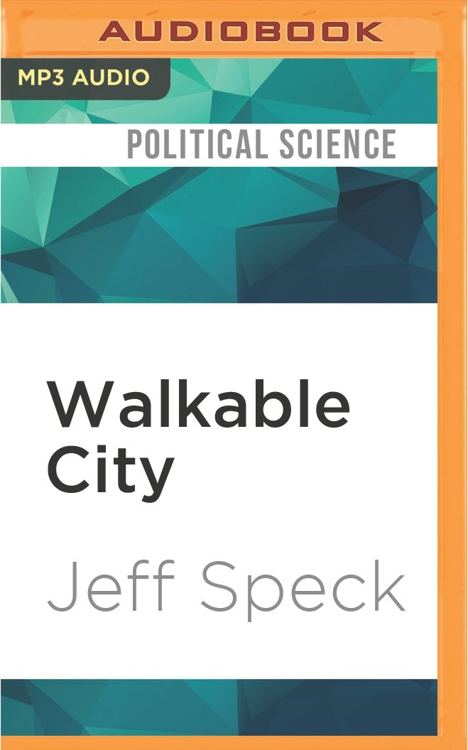 Walkable City: How Downtown Can Save America, One Step at a Time ...