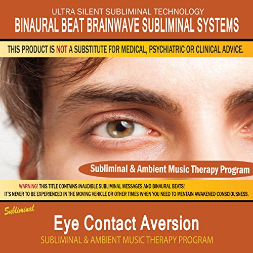 Eye Contact Aversion - Subliminal & Ambient Music Therapy
