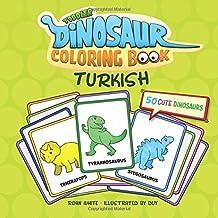 Turkish Toddler Coloring Book: 50 Cute Dinosaurs