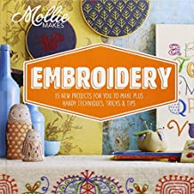 Mollie Makes: Embroidery: 15 New Projects for You to Make Plus Handy Techniques, Tricks and Tips by Mollie Makes (7-Aug-2014) Hardcover