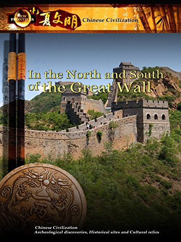 Chinese Civilization - In the North and South of the Great Wall