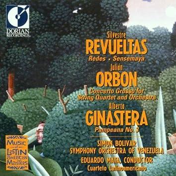 Silvestre Revueltas, Julian Orbon, Alberto Ginastera ...