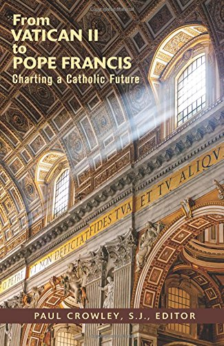 From Vatican II to Pope Francis: Charting a Comprehensive Future