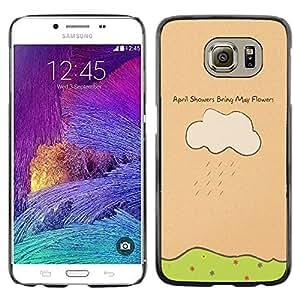 Stuss Case / Funda Carcasa protectora - April Showers May Flowers Quote Art Drawing - Samsung Galaxy S6 SM-G920