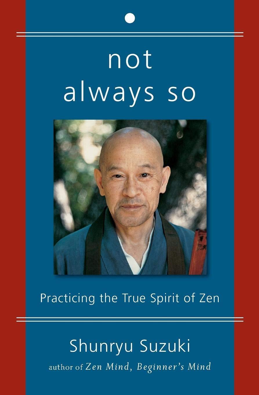 Not Always So: Practicing the True Spirit of Zen: Amazon co