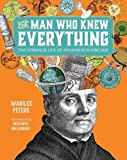 The Man Who Knew Everything: The Strange Life of Athanasius Kircher