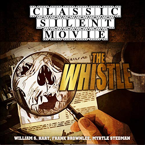 Classic Silent Movie: The Whistle