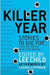 Killer Year: Stories to Die For...From the Hottest New Crime Writers Kindle Edition