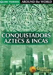 Globe Trekker - Around the World: Conquistadors, Aztecs and Incas [Import]