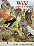 Wild Australians, Wendy L. Jennings, 0864177844
