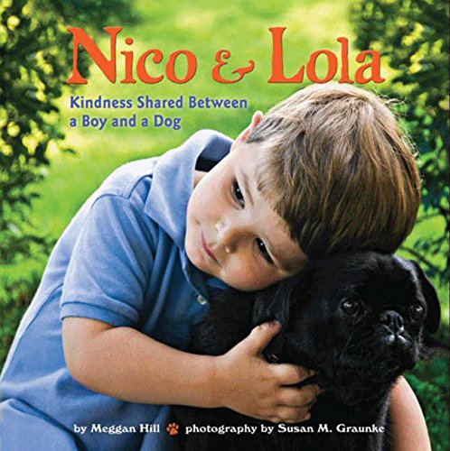 Download Nico & Lola: Kindness Shared Between a Boy and a Dog pdf epub