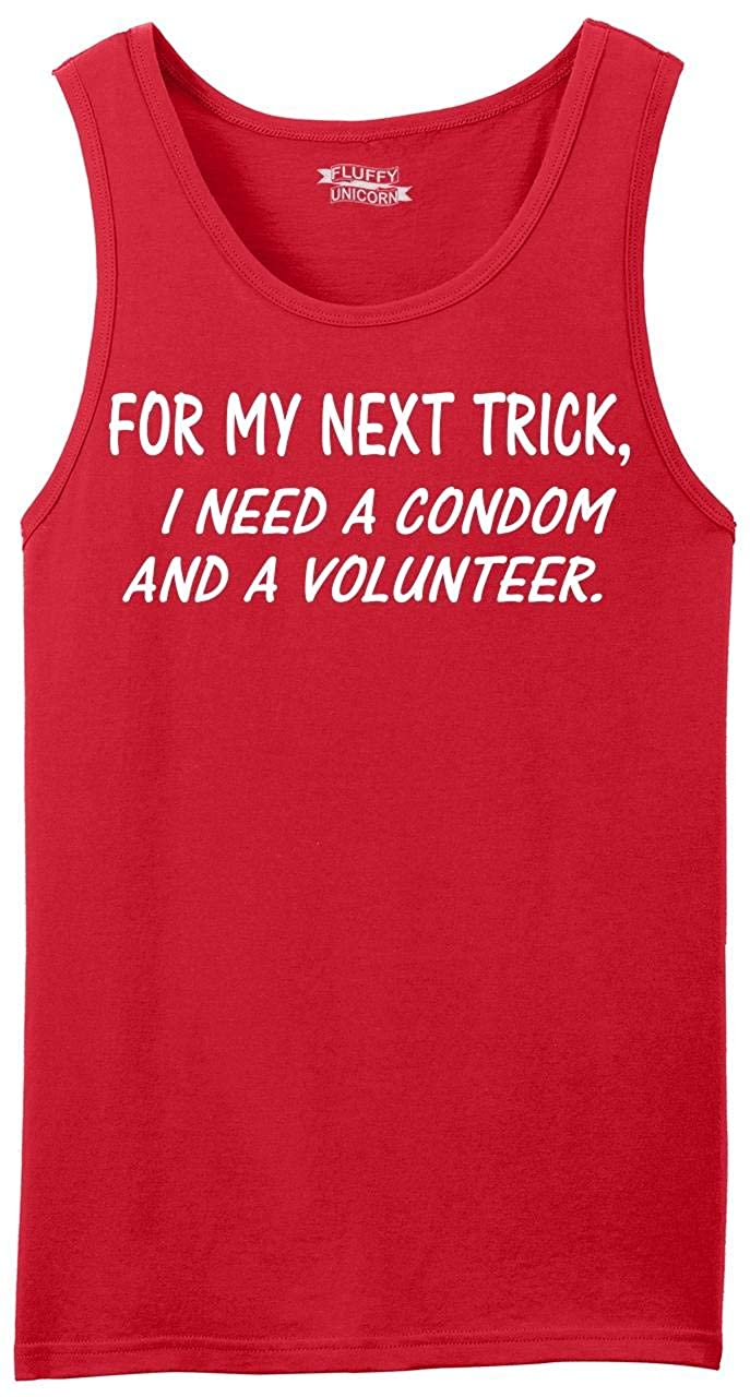 Comical Shirt Mens Next Trick Needs Condom and Volunteer Tank Top