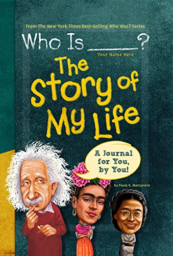Who Is (Your Name Here)?: The Story of My Life (Who Was?) (O Write My Name)