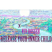Creating Journals (Book 16) - Release Your Inner Child