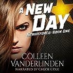 A New Day: StrikeForce, Book 1 | Colleen Vanderlinden