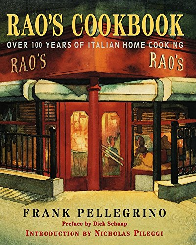 Rao's Cookbook: Over 100 Years of Italian Home Cooking by Frank Pellegrino
