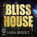 Bliss House   Laura Benedict