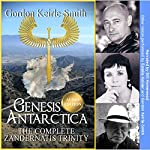 Genesis Antarctica: The Complete Zandernatis Trinity | Gordon Keirle-Smith