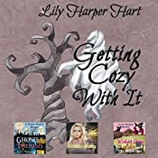 Getting Cozy with It: A Maddie Graves, Ivy Morgan and Harper Harlow Mystery Sampler | Lily Harper Hart