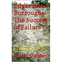Edgar Rice Burroughs: The Success of Failure