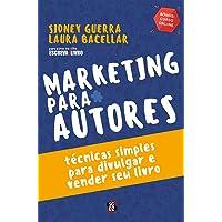 Marketing Para Autores: Técnicas Simples Para Divulgar e Vender seu Livro