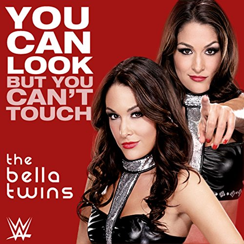 You Can Look (But You Can't Touch) (The Bella Twins) (The Bella Twins)